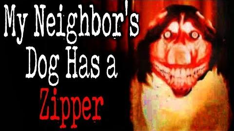 """My Neighbor's Dog Has a Zipper"" reading by MrCreepyPasta"