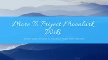 More To Project Moonlark Wiki