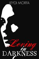 Loving in Darkness1