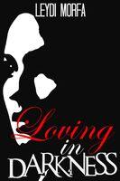 Loving in Darkness