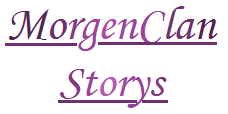 MorgenClan Storys