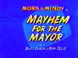 Mork & Mindy The Animated Series 17 Mayhem for the Mayor