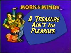 Mork & Mindy The Animated Series A Treasure Ain't No Pleasure