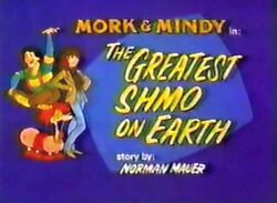 Mork & Mindy The Animated Series 02 The Greatest Shmo On Earth