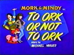 Mork & Mindy The Animated Series 03 To Ork or Not to Ork