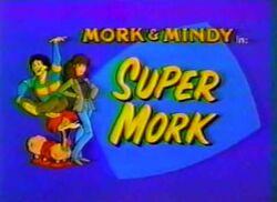 Mork & Mindy The Animated Series 23 Super Mork
