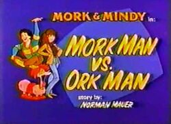 Mork & Mindy The Animated Series 05 Mork Man Vs Ork Man