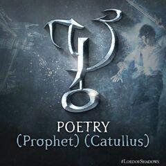 Poetry (Prophet; Catullus)
