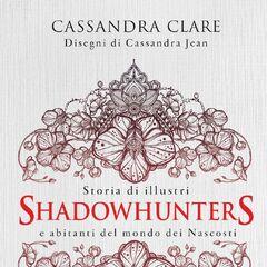 Italian cover; <i>Storia di illustri Shadowhunters e abitanti del mondo dei Nascosti</i>