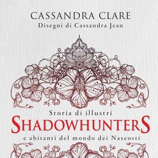 <i>Storia di illustri Shadowhunters e abitanti del mondo dei Nascosti</i>
