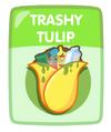 Trashy Tulip