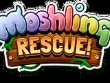 Moshling Rescue!