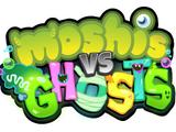 Moshis vs Ghosts