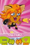 TC Tyra Fangs series 1