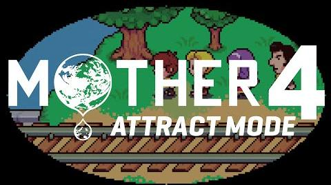 Mother 4 Attract Mode