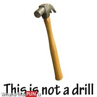 http://www.wherethepunis.com/this-is-not-a-drill-hammer-puns-pun-500