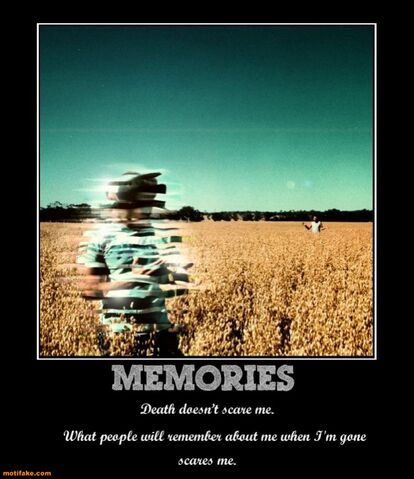 File:Memories-memory-death-scare-me-remember-demotivational-posters-1333683781.jpg
