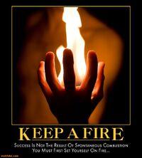 http://www.motifake.com/keep-a-fire-fire-spontaneous-combust-success-gary-demotivational-posters-152578