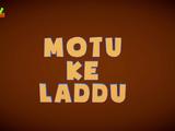 Motu Ke Laddu