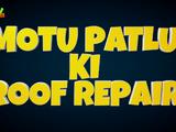 Motu Patlu Ki Roof Repair