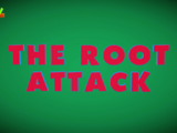 The Root Attack