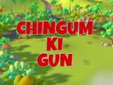 Chingum Ki Gun
