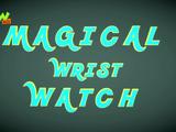 Magical Wrist Watch