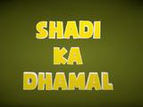 Shadi Ka Dhamal