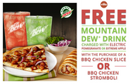 Free Mountain Dew drink with a purchase of a BBQ Chicken pizza slice or BBQ Chicken Stromboli