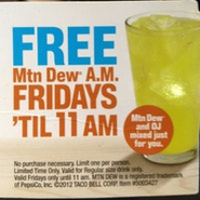 Free Mountain Dew A.M. Fridays 'Til 11 AM
