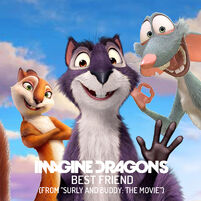 Imagine Dragons - Best Friend (From ''Surly And Buddy The Movie) Cover