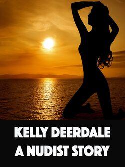 Kelly Deerdale, Naturist