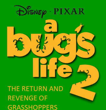 A Bug S Life 2 The Return And Revenge Of Grasshoppers 2021 Disney And Pixar Animated Movie Movie Fanon Wiki Fandom