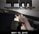 Trackmania: The Movie (2015 movie)