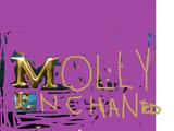 Molly Enchanted