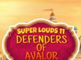 Super Louds 11: Defenders of Avalor