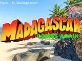 Madagascar Comes Again