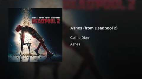 Ashes (from the Deadpool 2 Motion Picture Soundtrack)