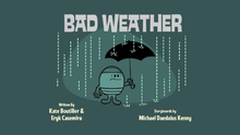 Bad Weather Title Card
