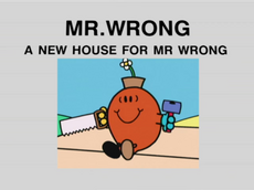 A New House For Mr Wrong