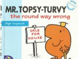 Mr. Topsy-Turvy - The Round Way Wrong