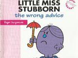Little Miss Stubborn - The Wrong Advice