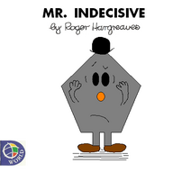 Mr. Indecisive