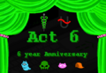 Act 6 6 year anniversary.png