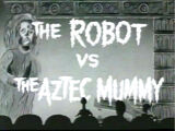MST3K 102 - The Robot vs the Aztec Mummy