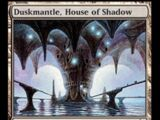 Duskmantle, House of Shadow