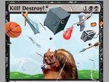 Kill! Destroy!
