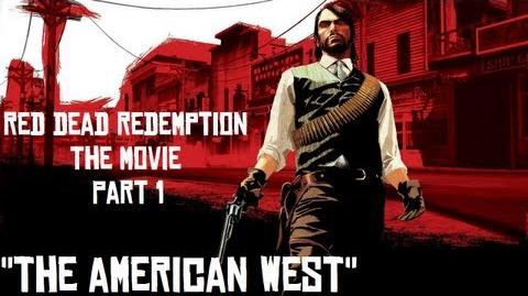 "RDR Movie, Part I ""American West"""