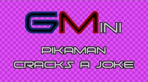 GMɪɴɪ - Pikaman Cracks a Joke