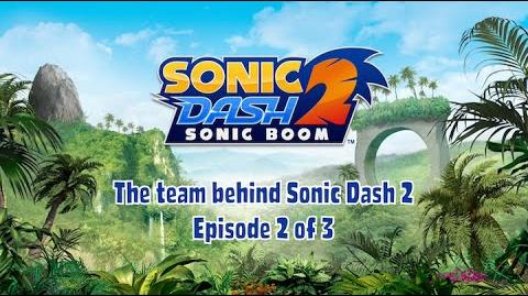 Sonic Dash 2 Sonic Boom Dev Diary 2 of 3